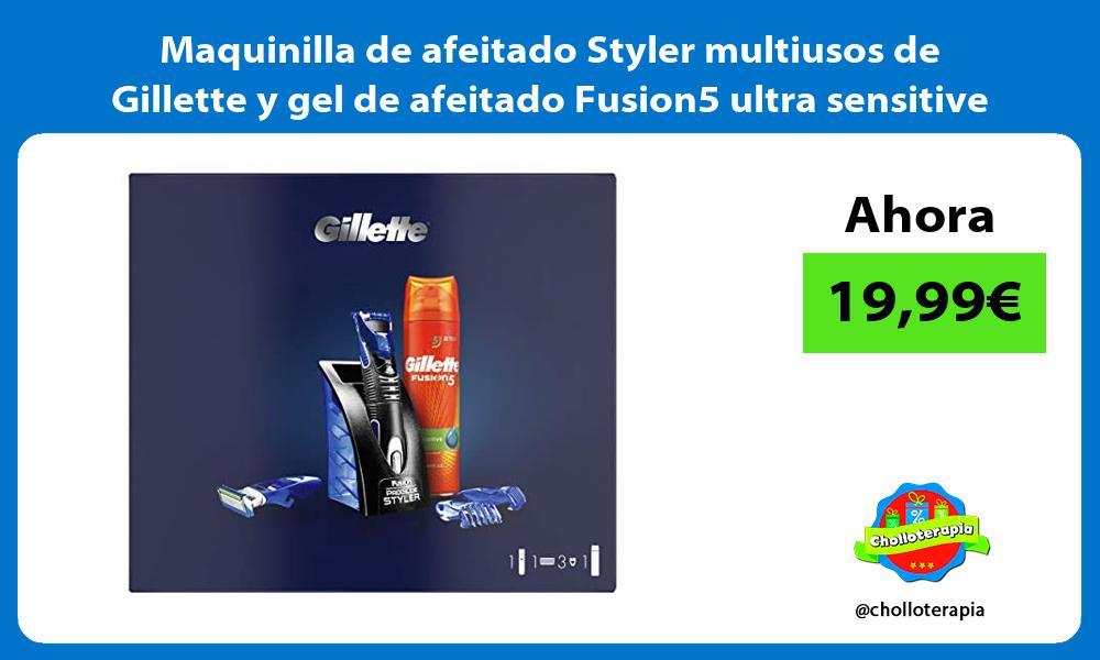 Maquinilla de afeitado Styler multiusos de Gillette y gel de afeitado Fusion5 ultra sensitive