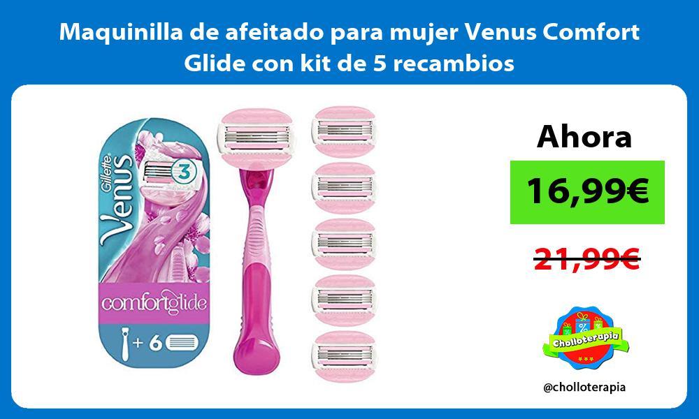 Maquinilla de afeitado para mujer Venus Comfort Glide con kit de 5 recambios