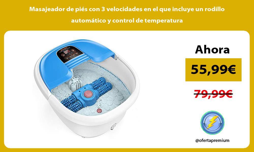 Masajeador de piés con 3 velocidades en el que incluye un rodillo automático y control de temperatura
