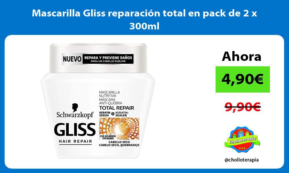 Mascarilla Gliss reparación total en pack de 2 x 300ml