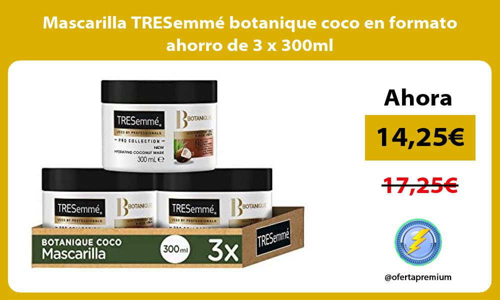 Mascarilla TRESemmé botanique coco en formato ahorro de 3 x 300ml