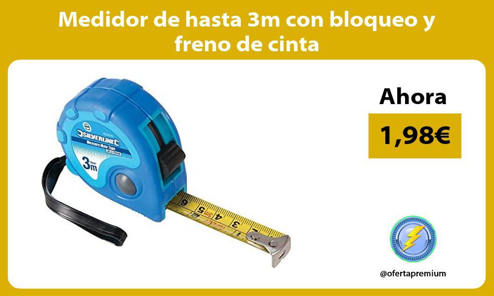 Medidor de hasta 3m con bloqueo y freno de cinta