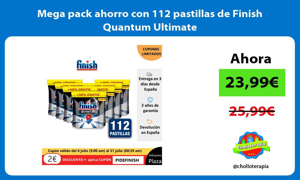 Mega pack ahorro con 112 pastillas de Finish Quantum Ultimate