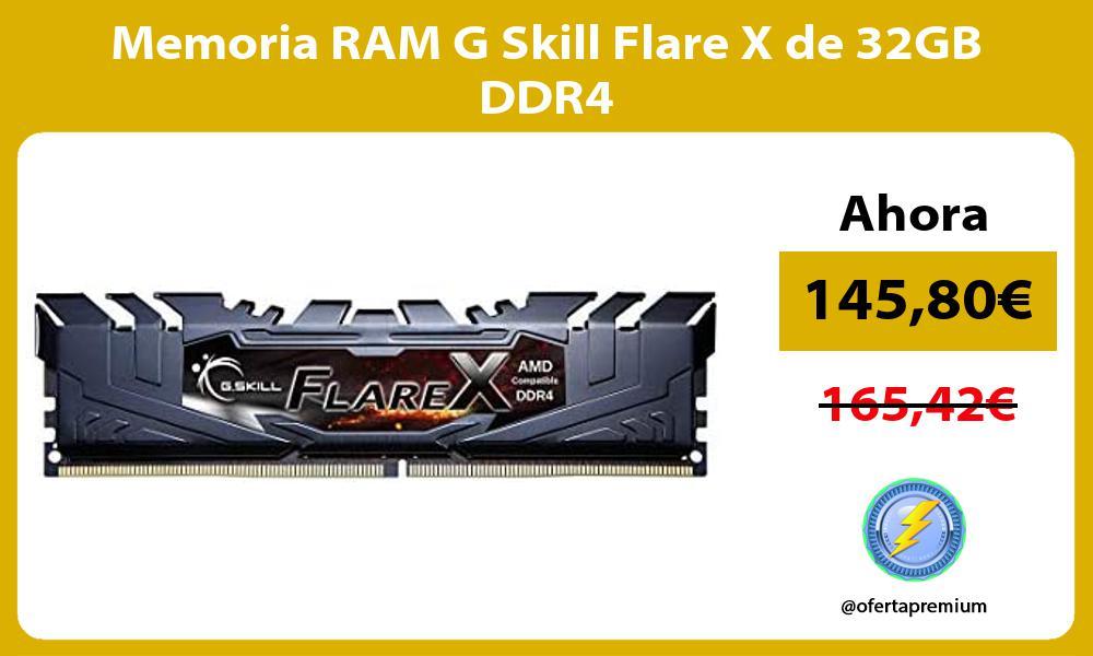 Memoria RAM G Skill Flare X de 32GB DDR4