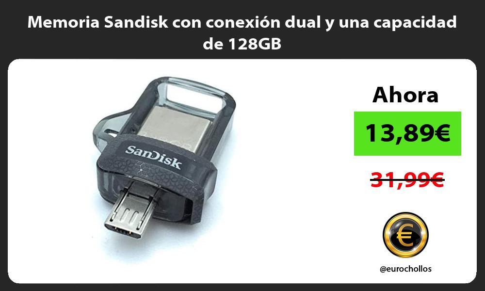 Memoria Sandisk con conexión dual y una capacidad de 128GB