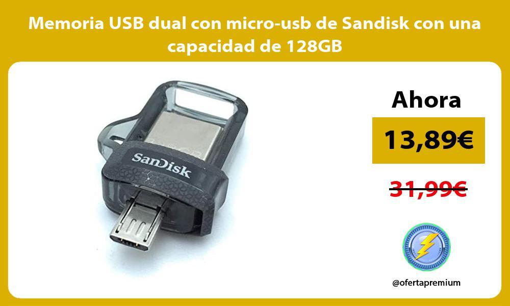 Memoria USB dual con micro usb de Sandisk con una capacidad de 128GB