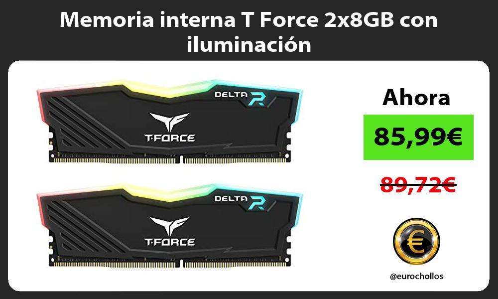 Memoria interna T Force 2x8GB con iluminación