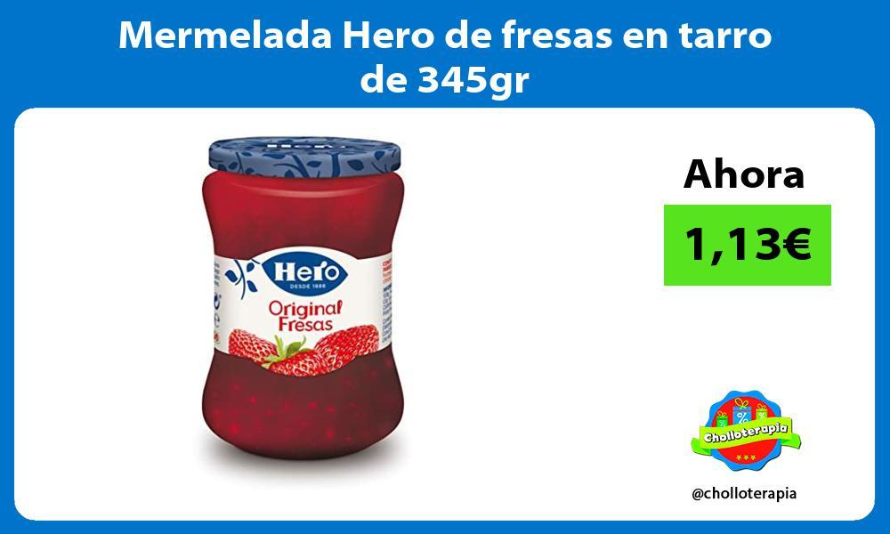 Mermelada Hero de fresas en tarro de 345gr