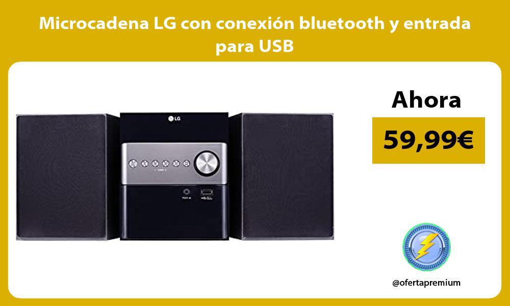 Microcadena LG con conexión bluetooth y entrada para USB