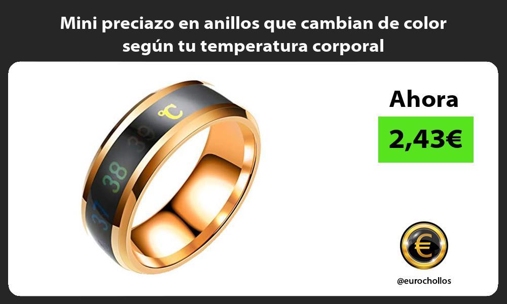 Mini preciazo en anillos que cambian de color según tu temperatura corporal