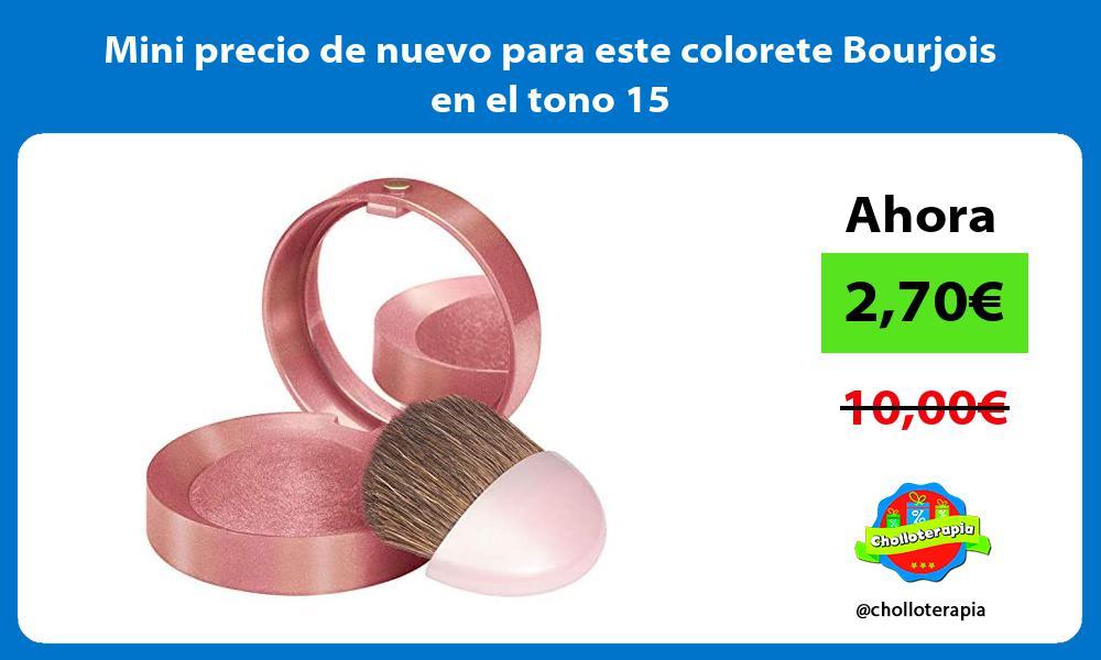Mini precio de nuevo para este colorete Bourjois en el tono 15