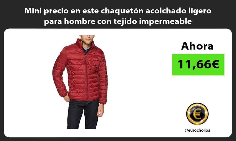 Mini precio en este chaquetón acolchado ligero para hombre con tejido impermeable