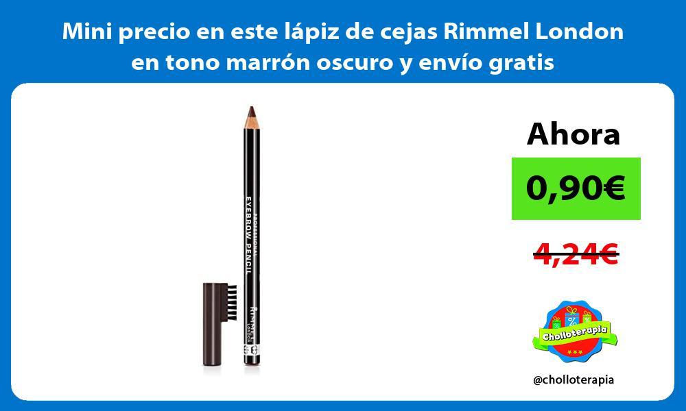 Mini precio en este lápiz de cejas Rimmel London en tono marrón oscuro y envío gratis