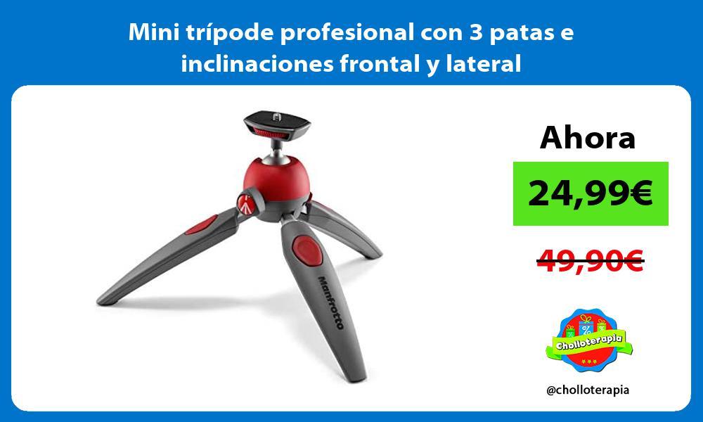 Mini trípode profesional con 3 patas e inclinaciones frontal y lateral