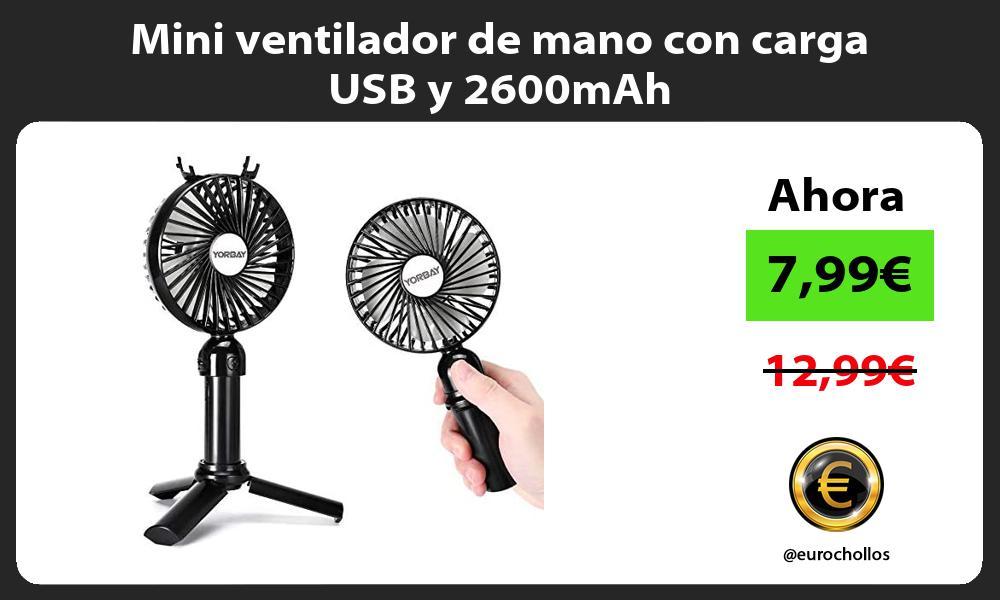 Mini ventilador de mano con carga USB y 2600mAh
