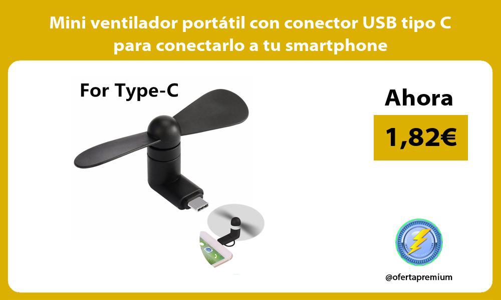Mini ventilador portátil con conector USB tipo C para conectarlo a tu smartphone