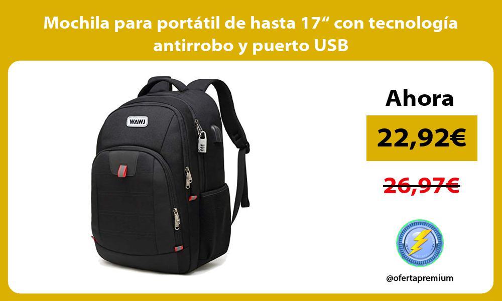 """Mochila para portátil de hasta 17"""" con tecnología antirrobo y puerto USB"""