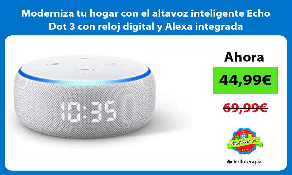 Moderniza tu hogar con el altavoz inteligente Echo Dot 3 con reloj digital y Alexa integrada