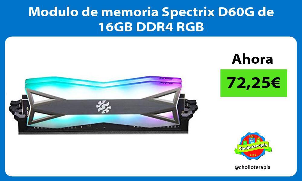 Modulo de memoria Spectrix D60G de 16GB DDR4 RGB