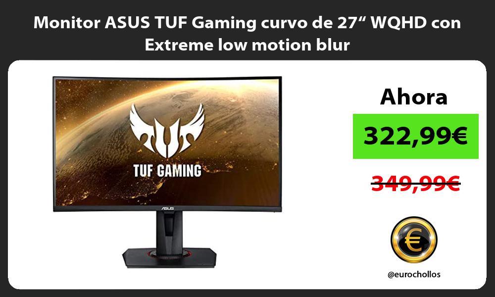 "Monitor ASUS TUF Gaming curvo de 27"" WQHD con Extreme low motion blur"