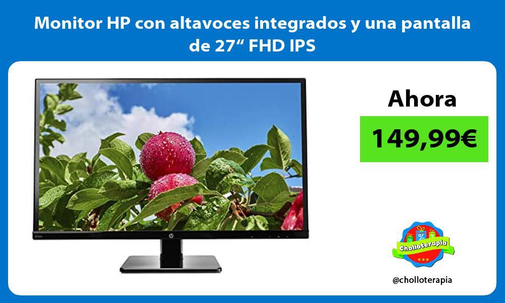 """Monitor HP con altavoces integrados y una pantalla de 27"""" FHD IPS"""