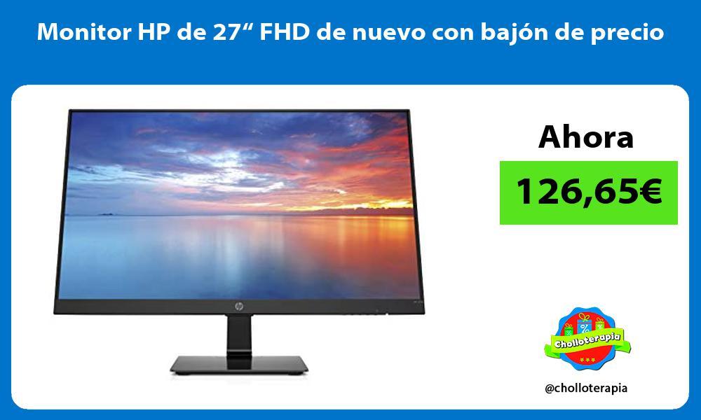 """Monitor HP de 27"""" FHD de nuevo con bajón de precio"""