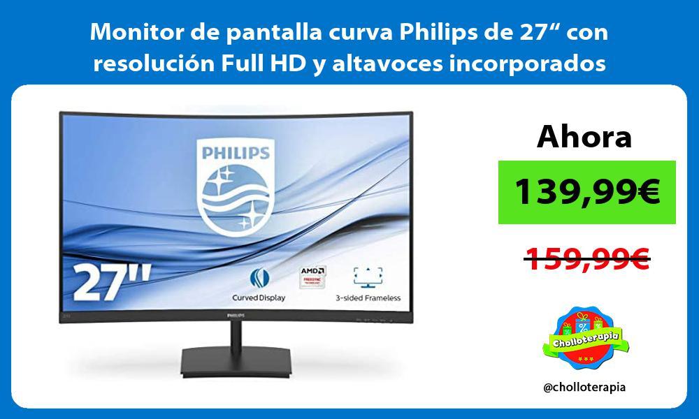 """Monitor de pantalla curva Philips de 27"""" con resolución Full HD y altavoces incorporados"""