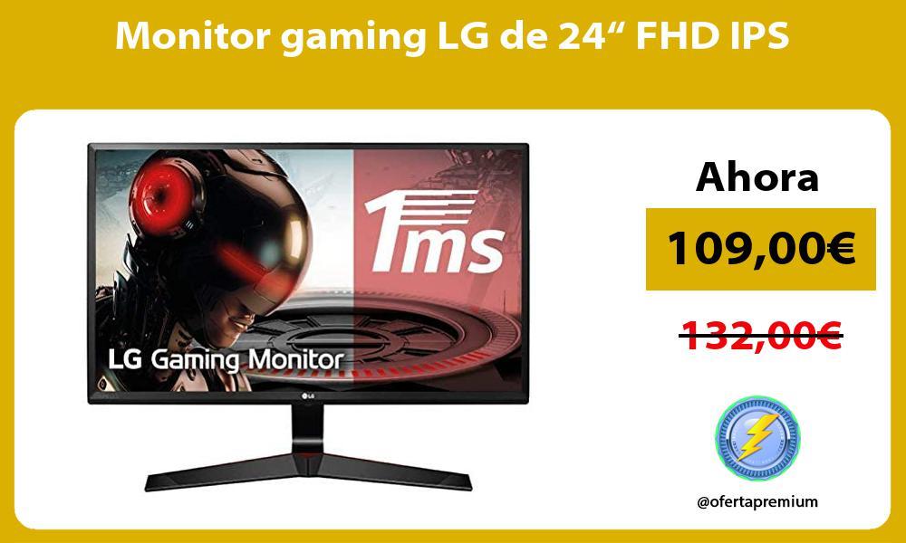 "Monitor gaming LG de 24"" FHD IPS"