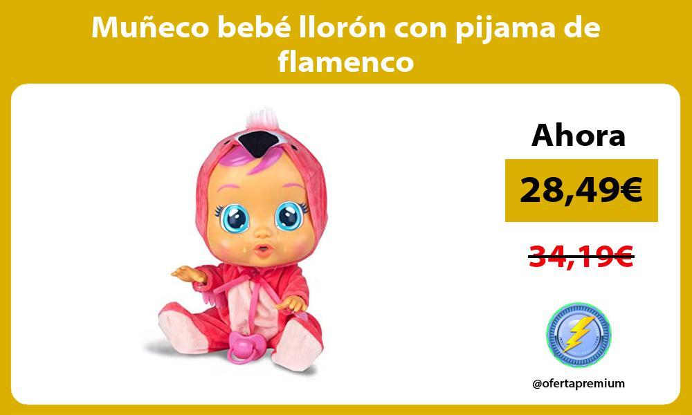 Muñeco bebé llorón con pijama de flamenco