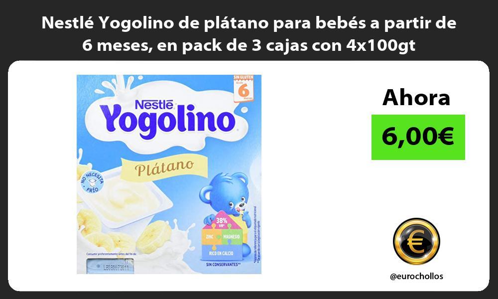 Nestlé Yogolino de plátano para bebés a partir de 6 meses en pack de 3 cajas con 4x100gt