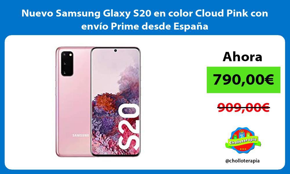 Nuevo Samsung Glaxy S20 en color Cloud Pink con envío Prime desde España