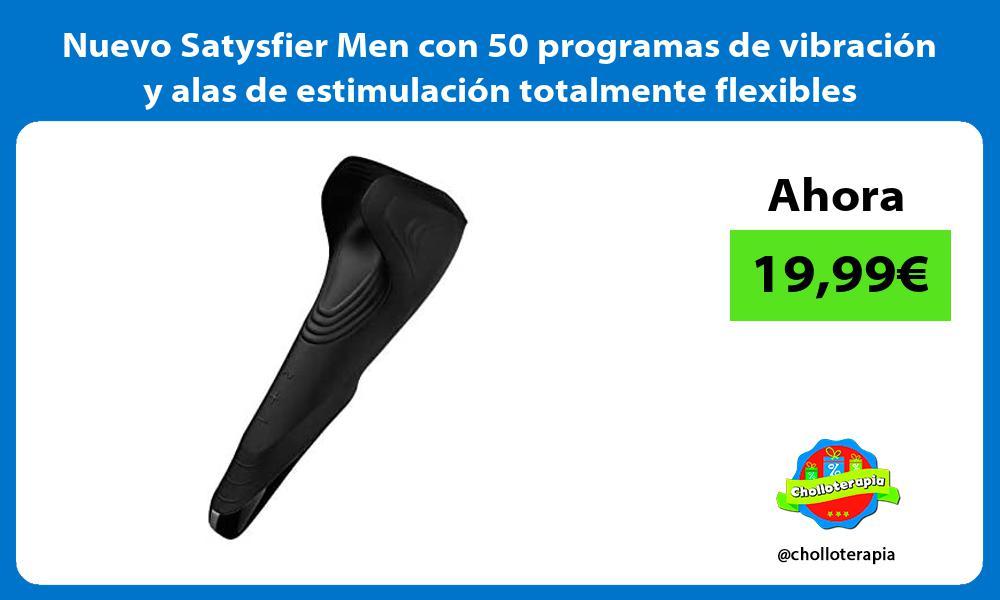 Nuevo Satysfier Men con 50 programas de vibración y alas de estimulación totalmente flexibles