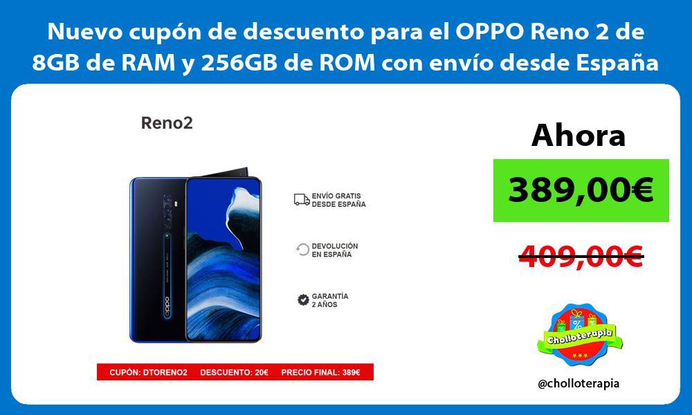 Nuevo cupón de descuento para el OPPO Reno 2 de 8GB de RAM y 256GB de ROM con envío desde España