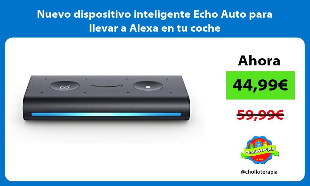Nuevo dispositivo inteligente Echo Auto para llevar a Alexa en tu coche