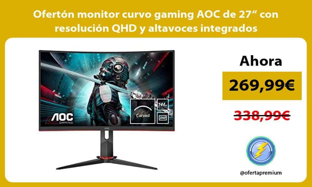 """Ofertón monitor curvo gaming AOC de 27"""" con resolución QHD y altavoces integrados"""