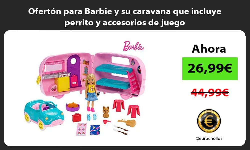 Ofertón para Barbie y su caravana que incluye perrito y accesorios de juego