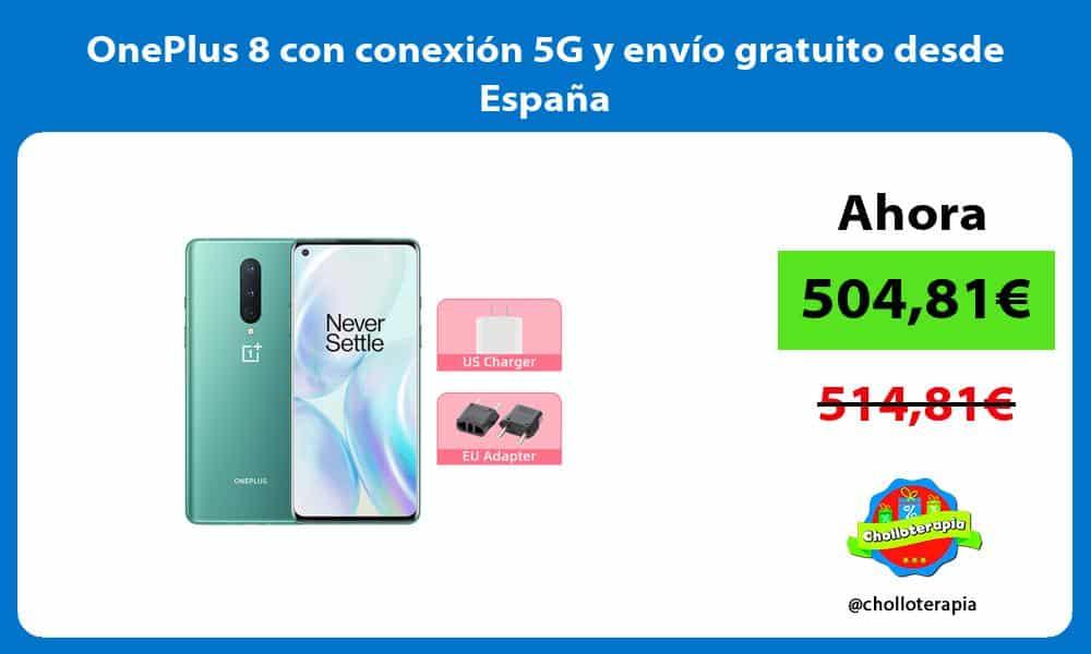 OnePlus 8 con conexión 5G y envío gratuito desde España