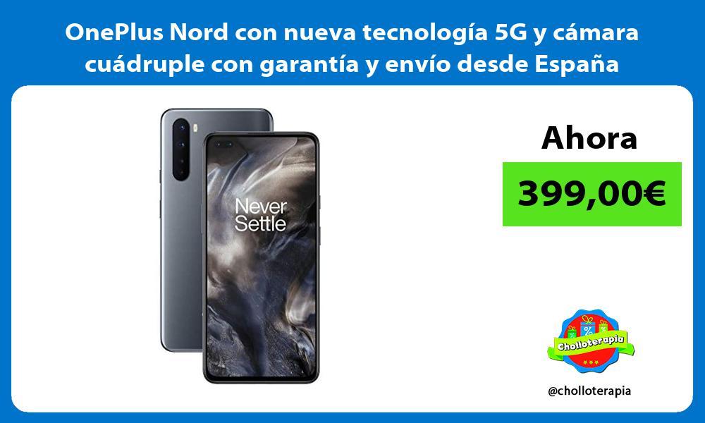 OnePlus Nord con nueva tecnología 5G y cámara cuádruple con garantía y envío desde España