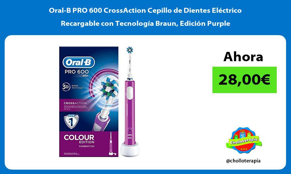 Oral B PRO 600 CrossAction Cepillo de Dientes Eléctrico Recargable con Tecnología Braun Edición Purple