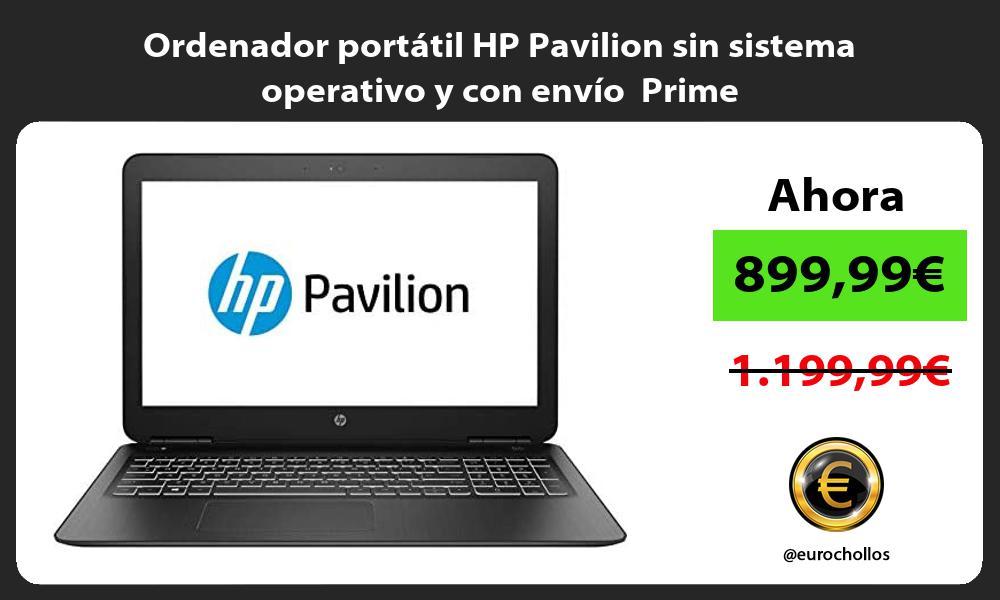 Ordenador portátil HP Pavilion sin sistema operativo y con envío Prime