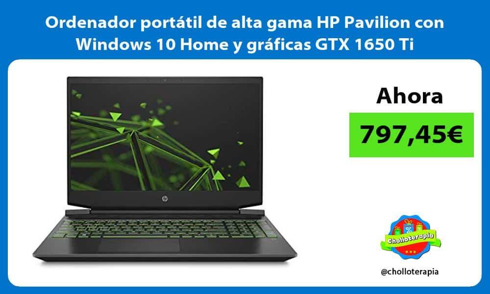 Ordenador portátil de alta gama HP Pavilion con Windows 10 Home y gráficas GTX 1650 Ti