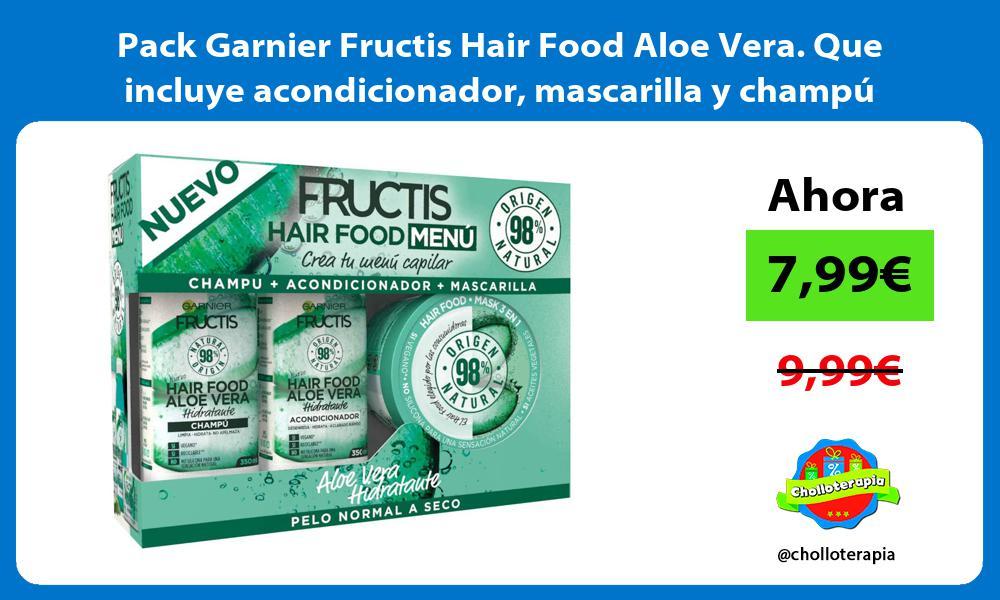 Pack Garnier Fructis Hair Food Aloe Vera Que incluye acondicionador mascarilla y champú