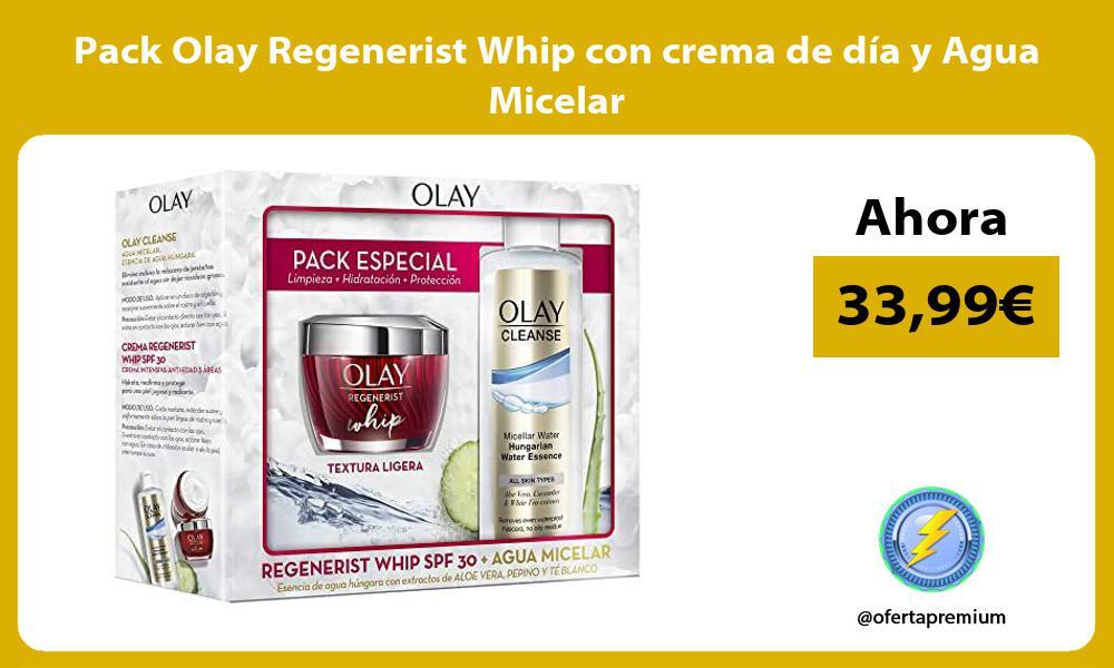 Pack Olay Regenerist Whip con crema de día y Agua Micelar
