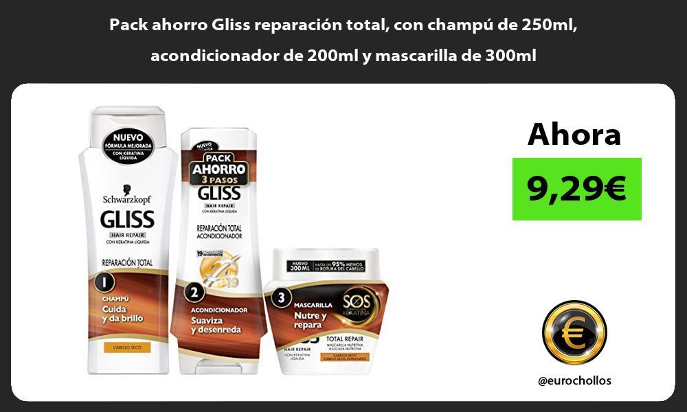 Pack ahorro Gliss reparación total con champú de 250ml acondicionador de 200ml y mascarilla de 300ml