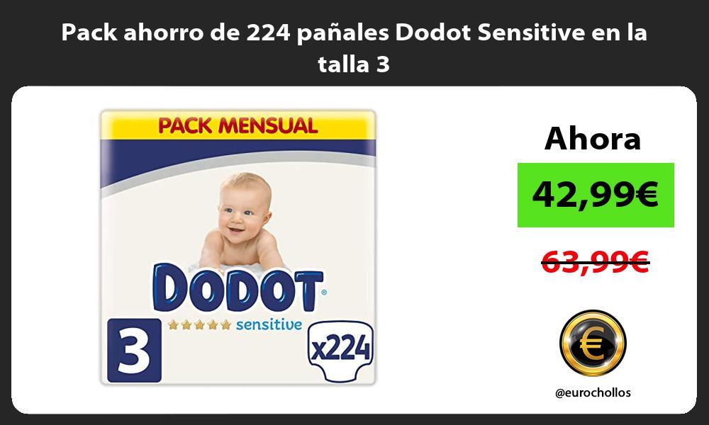 Pack ahorro de 224 pañales Dodot Sensitive en la talla 3