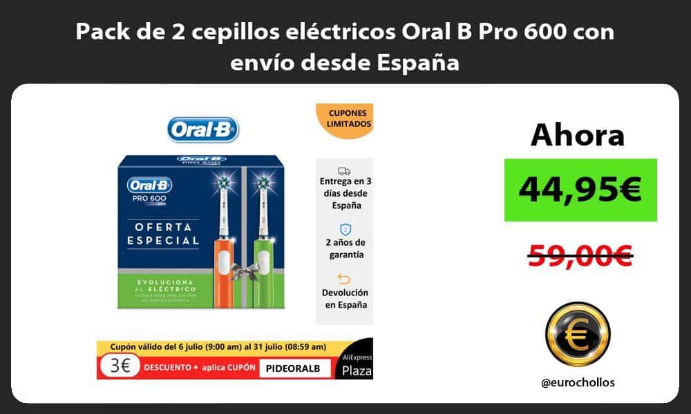 Pack de 2 cepillos eléctricos Oral B Pro 600 con envío desde España