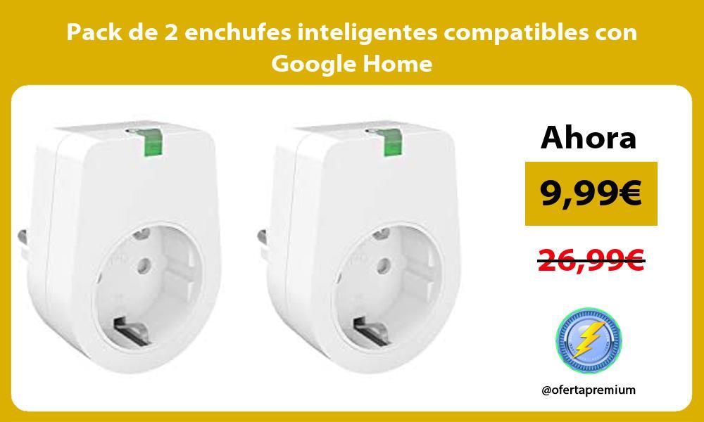 Pack de 2 enchufes inteligentes compatibles con Google Home