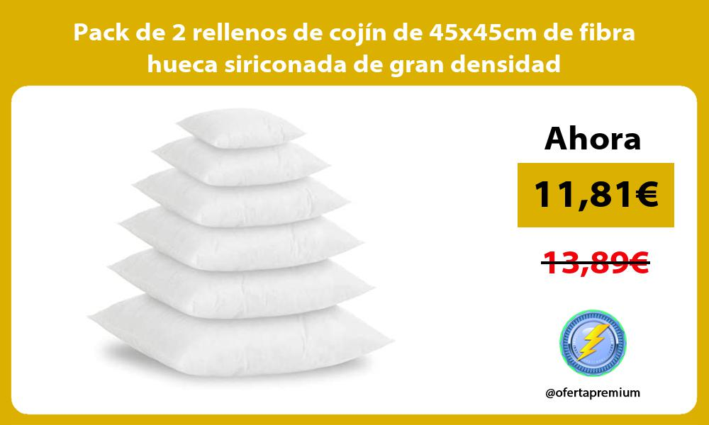 Pack de 2 rellenos de cojín de 45x45cm de fibra hueca siriconada de gran densidad