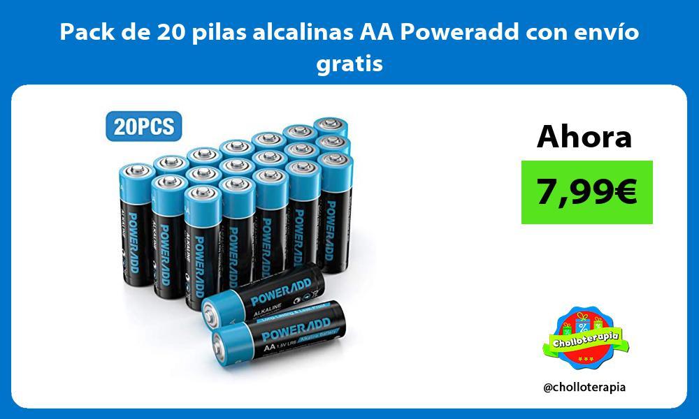 Pack de 20 pilas alcalinas AA Poweradd con envío gratis