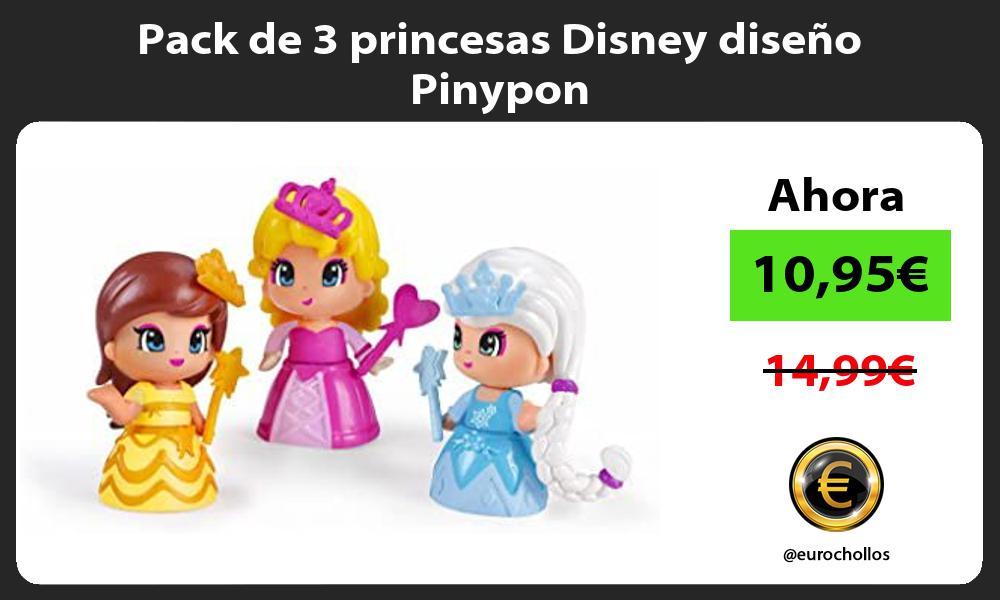 Pack de 3 princesas Disney diseño Pinypon